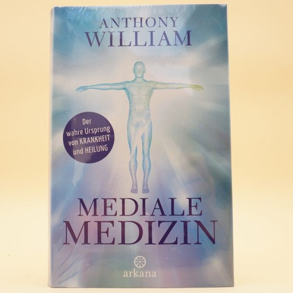 Mediale Medizin von Anthony William
